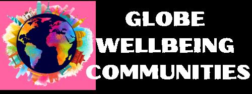 GLOBE WELLBEING COMMUNITIES